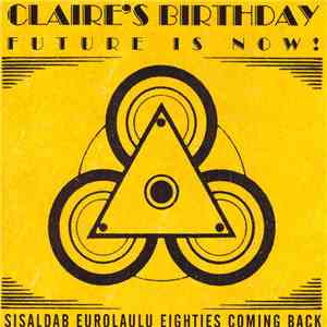 Claire's Birthday - Future Is Now! download mp3 flac
